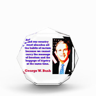 And Our Country Must Abandon - G W Bush Award