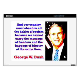 And Our Country Must Abandon - G W Bush Decal For Laptop