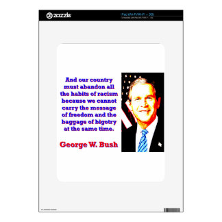 And Our Country Must Abandon - G W Bush Decal For The iPad