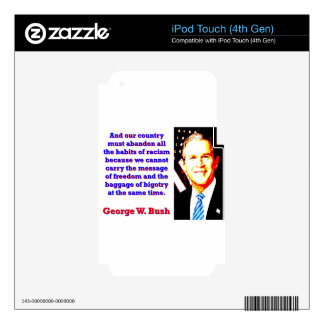 And Our Country Must Abandon - G W Bush iPod Touch 4G Decal
