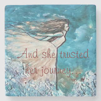And she trusted her journey... stone coaster