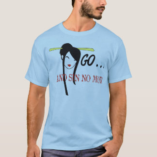 and sin no mor T-Shirt