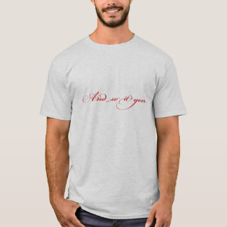 And So It Goes T-Shirt