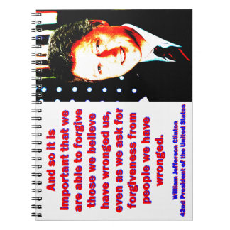 And So It Is Important - Bill Clinton Notebook