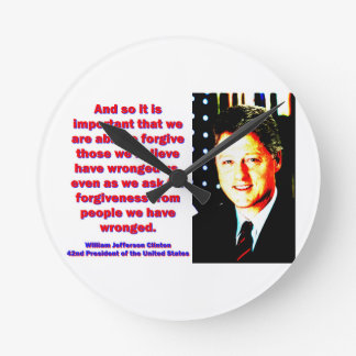 And So It Is Important - Bill Clinton Round Clock