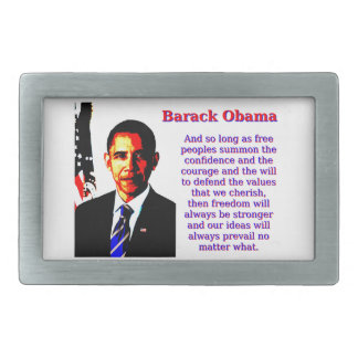 And So Long As Free Peoples - Barack Obama Belt Buckle