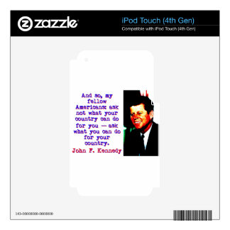 And So My Fellow Americans - John Kennedy iPod Touch 4G Decals