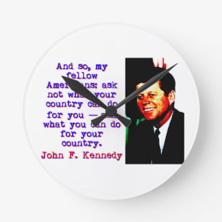 And So My Fellow Americans - John Kennedy Round Clock