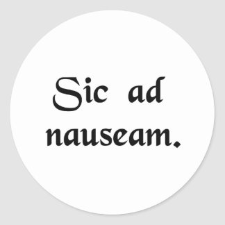 And so on to the point of causing nausea round sticker
