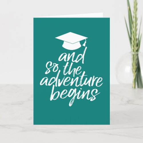 And So The Adventure Begins _ Graduation Card