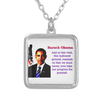 And So This Visit - Barack Obama Silver Plated Necklace
