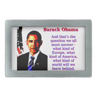 And That's The Question - Barack Obama Rectangular Belt Buckle