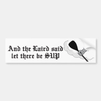 And the Laird said Bumper Sticker