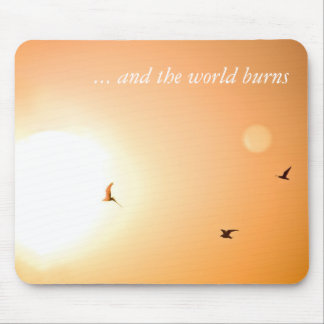 and the world burns mousemat mouse pad
