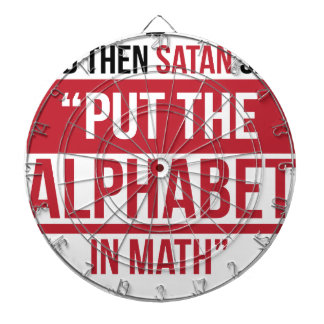 "And Then Satan Said ""Put The Alphabet In Math"" Dartboard"