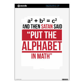 """And Then Satan Said """"Put The Alphabet In Math"""" Decal For The iPad 2"""