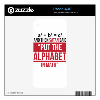 """And Then Satan Said """"Put The Alphabet In Math"""" iPhone 4S Decals"""