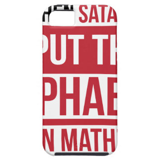 """And Then Satan Said """"Put The Alphabet In Math"""" iPhone SE/5/5s Case"""