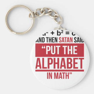 "And Then Satan Said ""Put The Alphabet In Math"" Keychain"