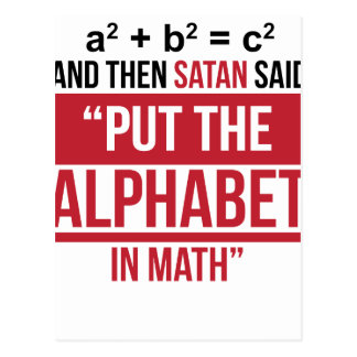"And Then Satan Said ""Put The Alphabet In Math"" Postcard"