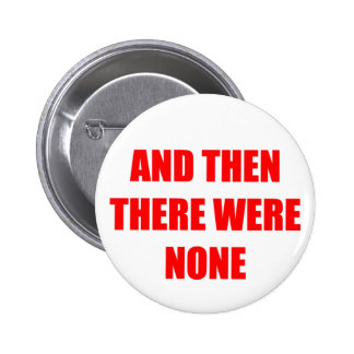 And Then There Were None 2 Inch Round Button
