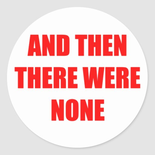 And Then There Were None Classic Round Sticker