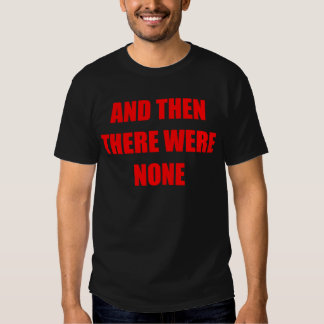 And Then There Were None T Shirt