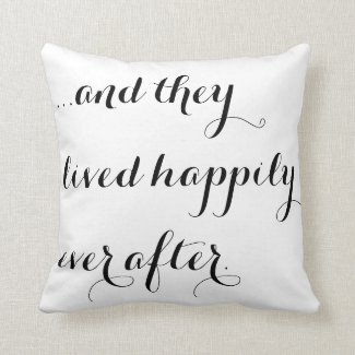 And they lived happily ever after black white chic pillow