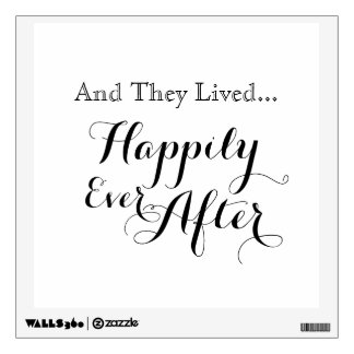 And They Lived Happily Ever After Wall Decal