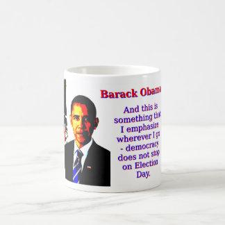 And This Is Something That I Emphasize - Barack Ob Coffee Mug