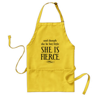 And though she be but little, she is fierce adult apron