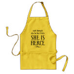 And though she be but little, she is fierce aprons