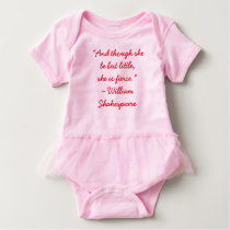 """And though she be but little, she is fierce."" Baby Bodysuit"