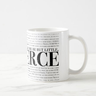 And though she be but little, she is fierce. coffee mug