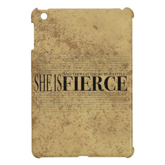 And though she be but little, she is fierce. iPad mini cover