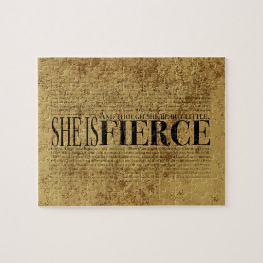 And though she be but little, she is fierce. jigsaw puzzle