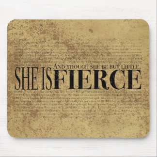 And though she be but little, she is fierce. mouse pad
