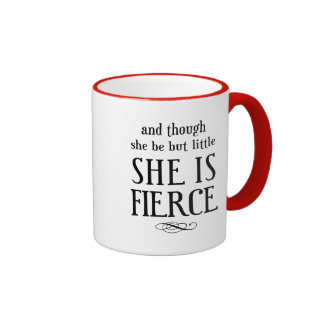 And though she be but little, she is fierce mugs