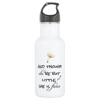 And though she be but Little, She is Fierce Quote Stainless Steel Water Bottle