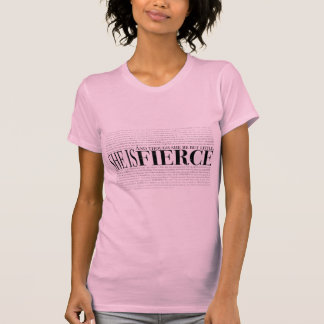 And though she be but little, she is fierce. shirt
