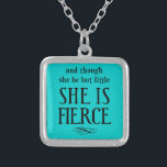 """And though she be but little, she is fierce silver plated necklace<br><div class=""""desc"""">A powerful quote from Shakespeare! Wear it or show it off loud and proud!</div>"""