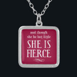 """And though she be but little, she is fierce silver plated necklace<br><div class=""""desc"""">A powerful quote from Shakespeare. Wear it or show it loud and proud!</div>"""
