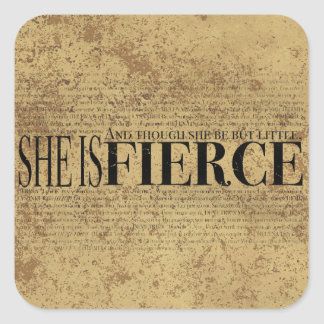 And though she be but little, she is fierce. square sticker
