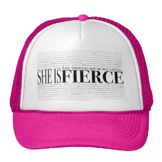 And though she be but little, she is fierce. trucker hat