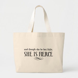 And though she may be little, she is fierce large tote bag