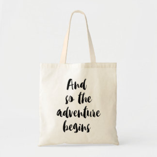 """""""And under the adventure begins """" Tote Bag"""