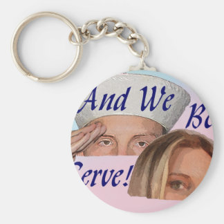 AND WE BOTH SERVE BASIC ROUND BUTTON KEYCHAIN