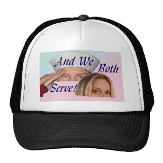 AND WE BOTH SERVE TRUCKER HAT