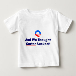 And We Thought Carter Sucked Baby T-Shirt