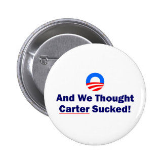 And We Thought Carter Sucked Pinback Button
